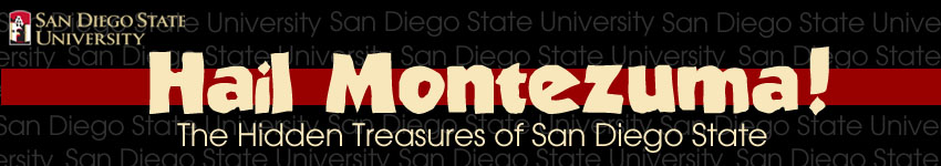Hail Montezuma! The Hidden Treasures of San Diego State